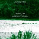The Spirit Cries - Music From The Rainforests Of South America & The Caribbean thumbnail