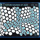 Future Sounds Of Jazz Vol. 10 thumbnail
