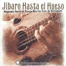 Jibaro Hasta El Hueso: Mountain Music Of Puerto Rico By Ecos De Borinquen thumbnail