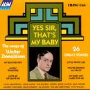 Yes Sir, That's My Baby - The Songs Of Walter Donaldson thumbnail