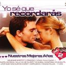 Yo Se' Que Recordaras: Nuestros Mejores Años: Vol. 2 thumbnail