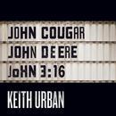 John Cougar, John Deere, John 3:16 (Single) thumbnail