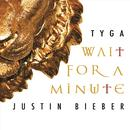 Wait For A Minute (Single) thumbnail