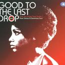 Good To The Last Drop: From The Ember Tape Vaults: Rare Sixties & Seventies Soul thumbnail