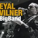 Introducing The Eyal Vilner Big Band thumbnail