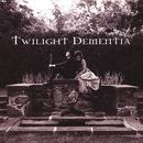 Twilight Dementia thumbnail