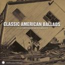 Classic American Ballads From Smithsonian Folkways thumbnail