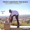 Don't Squeeze The Juice thumbnail