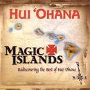 Magic Islands: Rediscovering the Best of Hui 'Ohana thumbnail