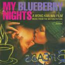 My Blueberry Nights: Music From The Motion Picture thumbnail