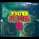 Dub Selector, Vol. 3 thumbnail