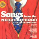 Songs From The Neighborhood: The Music Of Mister Rogers thumbnail