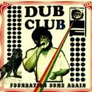 Dub Club Presents Foundation Come Again thumbnail