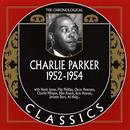 The Chronological Charlie Parker: 1952 - 1954 thumbnail