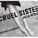 Julia Wolfe: Cruel Sister thumbnail