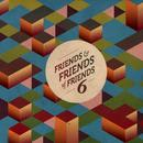 Friends & Friends Of Friends Vol. 6 thumbnail