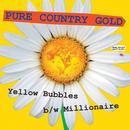 Yellow Bubbles/Millionaire (Single) thumbnail