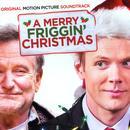 A Merry Friggin' Christmas (Original Motion Picture Soundtrack) thumbnail
