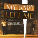 My Baby Left Me thumbnail