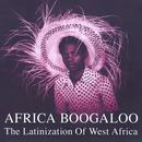 Africa Boogaloo: The Latinization Of West Africa thumbnail