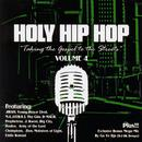 Holy Hip Hop: Taking The Gospel To The Streets: Volume 4 thumbnail