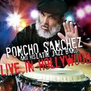 Poncho Sanchez And His Latin Jazz Band - Live In Hollywood thumbnail