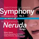 Christopher Theofanidis: Symphony No. 1; Peter Lieberson: Neruda Songs thumbnail