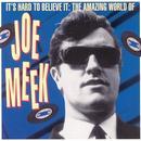 It's Hard To Believe It: The Amazing World Of Joe Meek thumbnail
