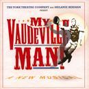 My Vaudeville Man! thumbnail