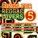 Songs For Reggae Lovers Vol. 5 thumbnail