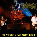 10 Years Live Not Dead thumbnail