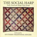 The Social Harp: Early American Shape-Note Songs thumbnail