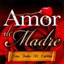 Amor De Madre Con Todo Mi Carino thumbnail