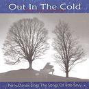 Out In The Cold: Perry Danos Sings The Songs Of Bob Levy thumbnail