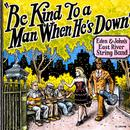 Be Kind To A Man When He's Down thumbnail