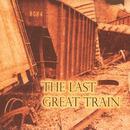 The Last Great Train thumbnail