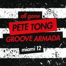 All Gone Pete Tong & Groove Armada Miami '12 thumbnail