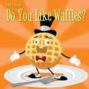 Do You Like Waffles? thumbnail