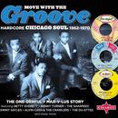 Move With The Groove: Hardcore Chicago Soul thumbnail
