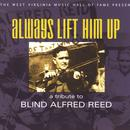 Always Lift Him Up: A Tribute To Blind Alfred Reed thumbnail