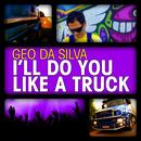 I'll Do You Like A Truck (Single) thumbnail
