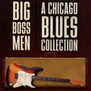 Big Boss Men A Chicago Blues Collection thumbnail