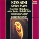 Rossini - Stabat Mater / H. Field · D. Jones · A. Davies · R. Earle · London Sinfonia · R. Hickox thumbnail