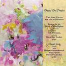 David Del Tredici: Two Song Cycles For Voice & Piano thumbnail