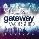 Women Of Faith Presents Gateway Worship Revival thumbnail
