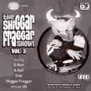 The Shiggar Fraggar Show! Vol. 3 Starring The Invisibl Skratch Piklz thumbnail