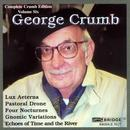 Complete Crumb Edition, Vol. 6 - Echoes of Time and the River, Gnomic Variations, Four Nocturnes, Lux Aeterna thumbnail