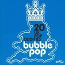 Bubble Pop: 20 UK Pop Oddities thumbnail