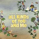 All Kinds Of You And Me thumbnail