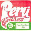 Peru Maravilloso: Vintage Latin, Tropical And Cumbia thumbnail